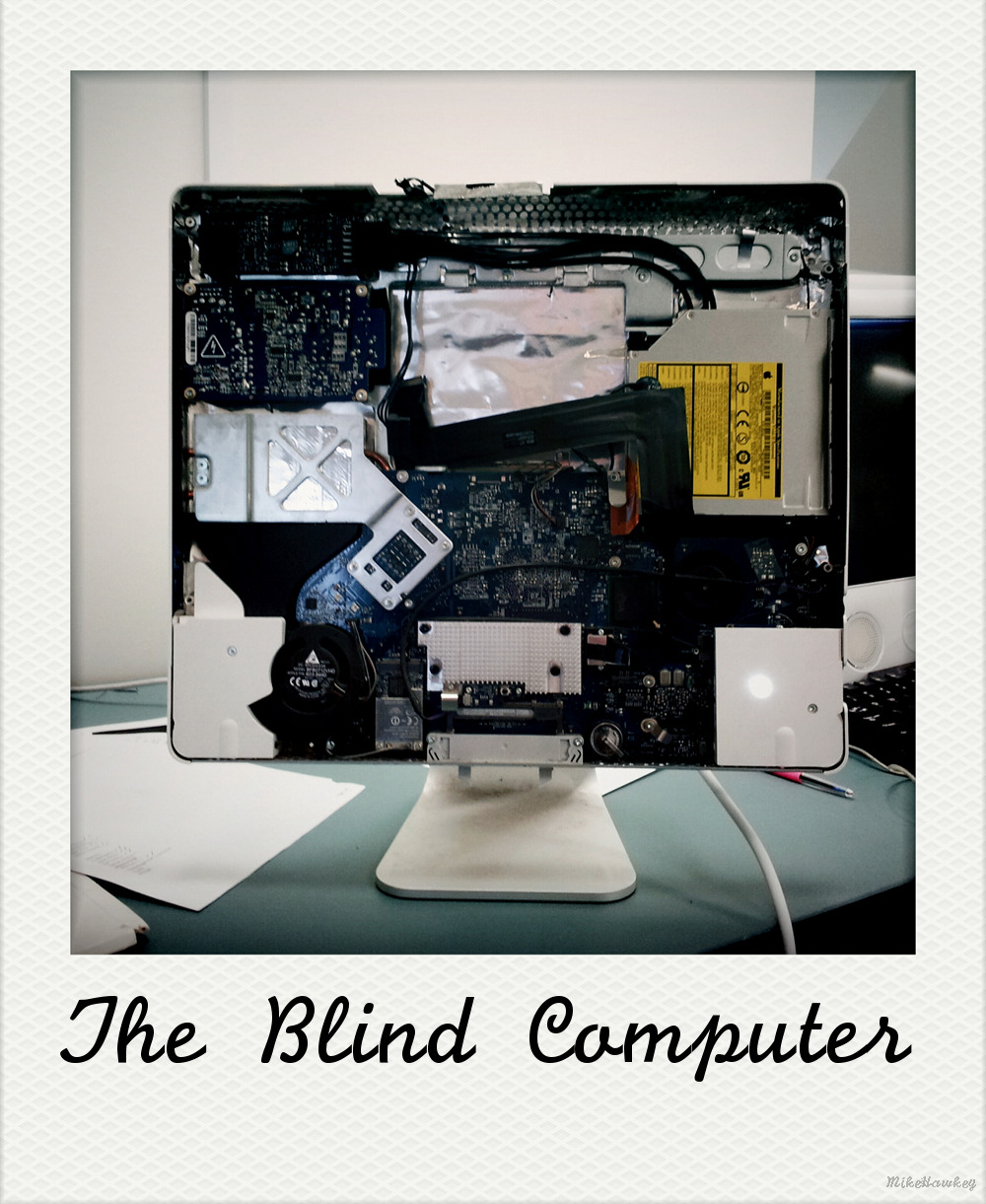 The Blind Computer
